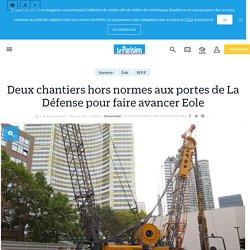 Deux chantiers hors normes aux portes de La Défense pour faire avancer Eole - Le Parisien