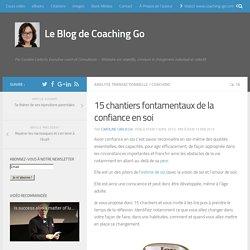 Les 15 chantiers fontamentaux de la confiance en soi