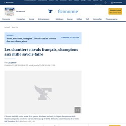 Les chantiers navals français, champions aux mille savoir-faire