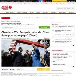 """Chantiers STX. François Hollande : """"Une fierté pour notre pays"""" [Direct]"""