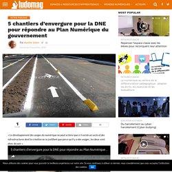 5 chantiers d'envergure pour la DNE pour répondre au Plan Numérique du gouvernement