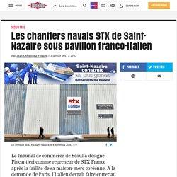 Les chantiers navals STX de Saint-Nazaire sous pavillon franco-italien