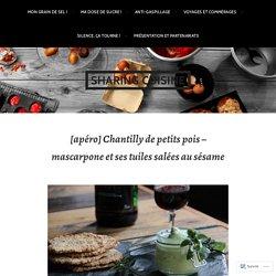 [apéro] Chantilly de petits pois – mascarpone et ses tuiles salées au sésame – sharing cuisine