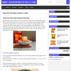 Chao là gì? Các món ăn ngon từ chao - Mikiri - Sản phẩm cao cấp chất lượng