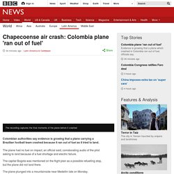 Chapecoense air crash: Colombia plane 'ran out of fuel'