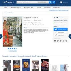 Chapelet de libération, Regis Castro, Livres, LaProcure.com