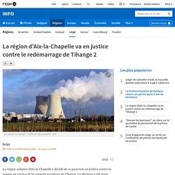 La région d'Aix-la-Chapelle va en justice contre le redémarrage de Tihange 2