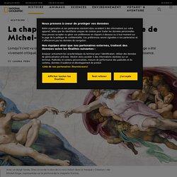 La chapelle Sixtine, le chef-d'œuvre de Michel-Ange