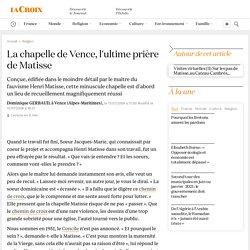 La chapelle de Vence, l'ultime prière de Matisse
