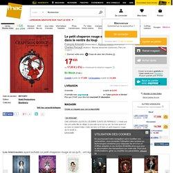 Le petit chaperon rouge et ce qu'il advint dans le ventre du loup - cartonné - François Amoretti, Audrey Alwett, Charles Perrault - Livre - Noël Fnac.com