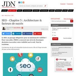 SEO - Chapitre 3 : Architecture & facteurs de succès