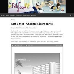 Mat & Met – Chapitre 1 (1ère partie)