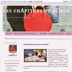 les chApitres de sOnia: Petit guide pour futurs écrivains