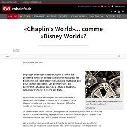 «Chaplin's World»... comme «Disney World»?