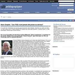 """Alain Chaptal : """"Les TICE n'ont jamais été prises au sérieux"""""""