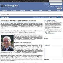 Alain Chaptal : Numérique : un plan qui n'a pas de mémoire