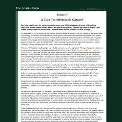Chapter 1: A Cure for Metastatic Cancer?