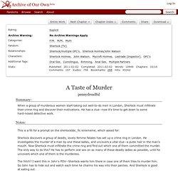 A Taste of Murder - Chapter 1 - pennydreadful - Sherlock