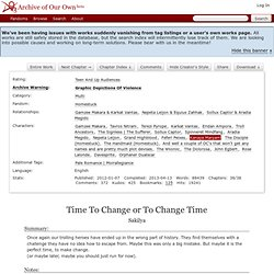 Time To Change or To Change Time - Chapter 1 - Sakilya - Homestuck [Archive of Our Own]