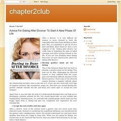 chapter2club: Advice For Dating After Divorce- To Start A New Phase Of Life