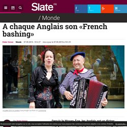 A chaque Anglais son «French bashing»
