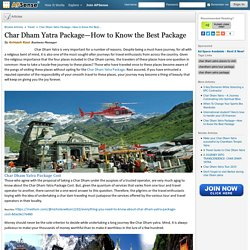 Char Dham Yatra Package—How to Know the Best Package by Avinash Kaur