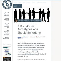 8 ½ Character Archetypes You Should Be Writing