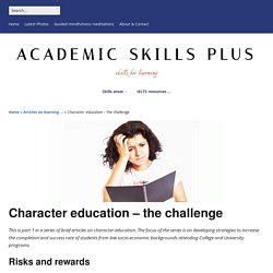 Character education - the challenge - Academic Skills plus