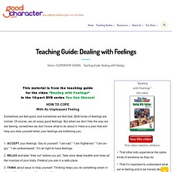 Teaching Guide: Dealing with Feelings - Character Education - Social Emotional Learning - Life Skills - Lesson Plans & Curriculum