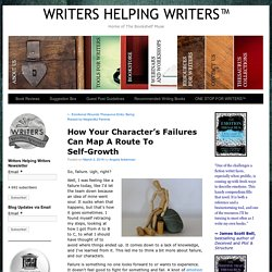 How Your Character's Failures Can Map A Route To Self-Growth - WRITERS HELPING WRITERS™
