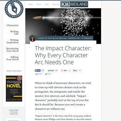 The Impact Character: Why Every Character Arc Needs One