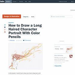 How to Draw a Long Haired Character Portrait With Color Pencils