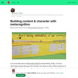 Building content & character with metacognition – Open EdTech – Medium