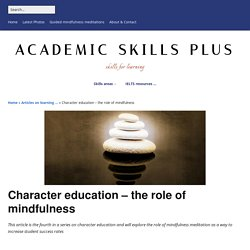 Character education - the role of mindfulness - Academic Skills plus