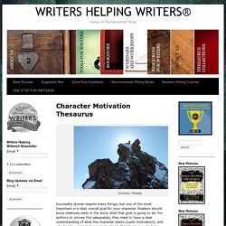 Character Motivation Thesaurus - WRITERS HELPING WRITERS®
