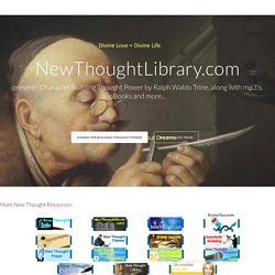 Character Building Thought Power by Ralph Waldo Trine - Read the Complete Text for free at NewThoughtLibrary.com