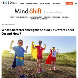 What Character Strengths Should Educators Focus On and How?