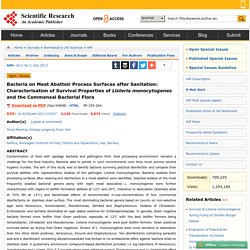SCIENTIFIC RESEARCH - JULY 2013 - Bacteria on Meat Abattoir Process Surfaces after Sanitation: Characterisation of Survival Properties of Listeria monocytogenes and the Commensal Bacterial Flora