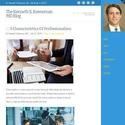 3 Characteristics Of Professionalism