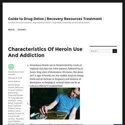 Characteristics Of Heroin Use And Addiction – Guide to Drug Detox
