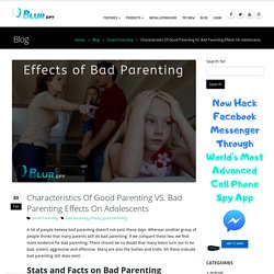 Characteristics Of Good Parenting VS. Bad Parenting Effects On Adolescents