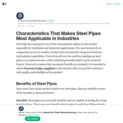 Characteristics That Makes Steel Pipes Most Applicable in Industries