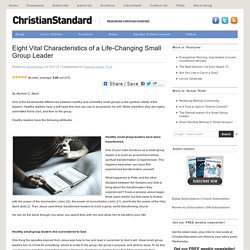 Eight Vital Characteristics of a Life-Changing Small Group Leader