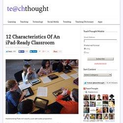 12 Characteristics Of An iPad-Ready Classroom -