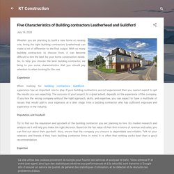 Five Characteristics of Building contractors Leatherhead and Guildford