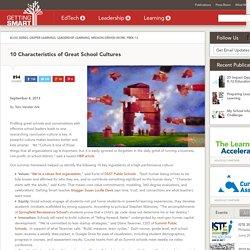 10 Characteristics of Great School Cultures - Getting Smart