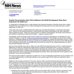 Family Characteristics Have More Influence On Child Development Than Does Experience In Child Care, October 3, 2006 News Release