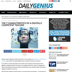 The 7 characteristics of a digitally competent teacher - Daily Genius