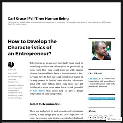 How to Develop the Characteristics of an Entrepreneur? – Carl Kruse