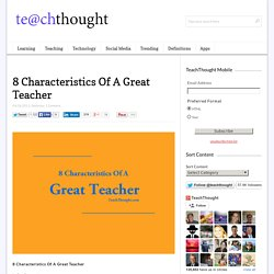 8 Characteristics Of A Great Teacher
